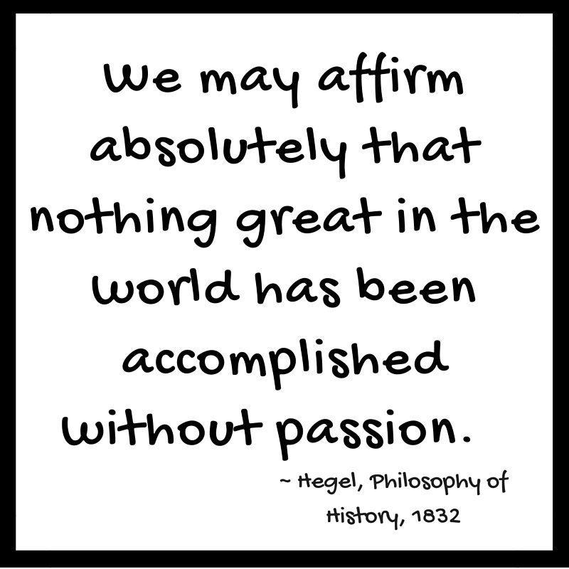 Passion ~ Hegel, 1832