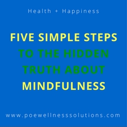 Five Simple Steps To The Hidden Truth About Mindfulness