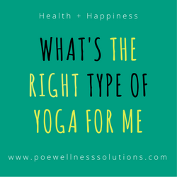 What Is The Right Type Of Yoga For Me?