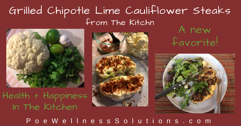 Health + Happiness in the Kitchen Poe Wellness Solutions Grilled Cauliflower Steaks