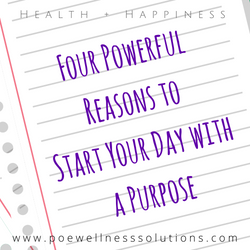4 Powerful Reasons For Starting Your Day With A Purpose
