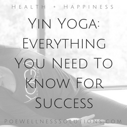Yin Yoga Basics, The Coaching Yogi, Poe Wellness Solutions