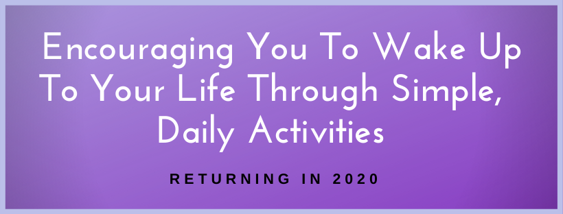 Wake Up To Your Life Webinar ~ Returns 2020